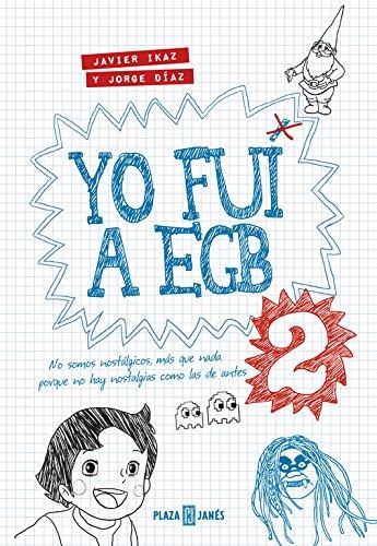 Libro Yo Fui a EGB 2. CálleseYCojaMiDinero.com